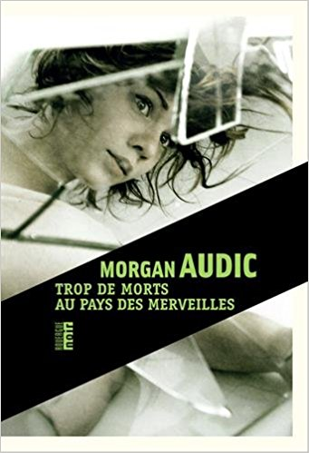 Trop de morts au pays des merveilles-Morgan Audic