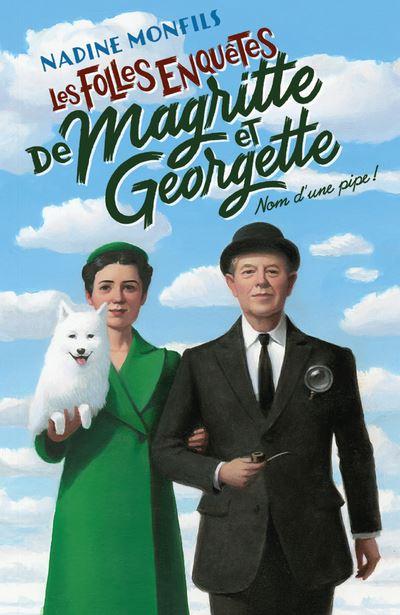Les-folles-enquetes-de-Magritte-et-Georgette-Nom-d-une-pipe
